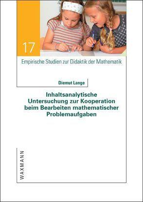 Inhaltsanalytische Untersuchung zur Kooperation beim Bearbeiten mathematischer Problemaufgaben von Lange,  Diemut