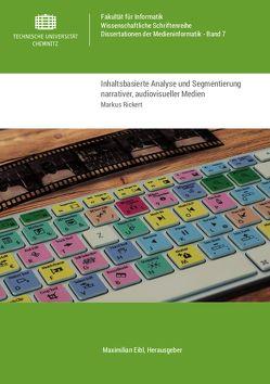 Inhaltsbasierte Analyse und Segmentierung narrativer, audiovisueller Medien von Rickert,  Markus