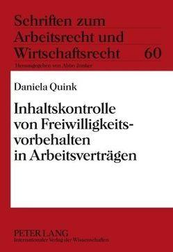 Inhaltskontrolle von Freiwilligkeitsvorbehalten in Arbeitsverträgen von Quink,  Daniela