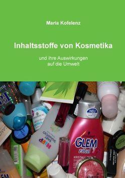 Inhaltsstoffe von Kosmetika von Kofelenz,  Maria