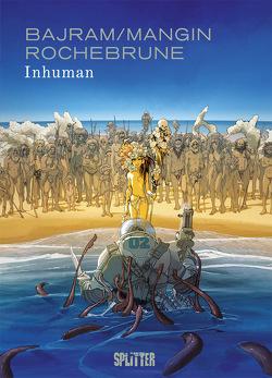 Inhuman von Bajram,  Denis, Mangin,  Valérie, Rochebrune,  Thibaud de