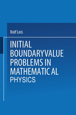 Initial Boundary Value Problems in Mathematical Physics von Leis,  Rolf