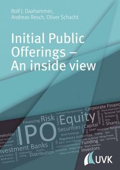 Initial Public Offerings – An inside view von Daxhammer,  Rolf J., Resch,  Andreas, Schacht,  Oliver