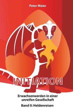 Initiation – Erwachsenwerden in einer unreifen Gesellschaft von Maier,  Peter