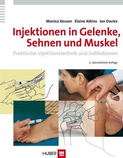 Injektionen in Gelenke, Sehnen und Muskel von Atkins,  Elaine, Beifuss,  Karin, Davies,  Ian, Kesson,  Monica