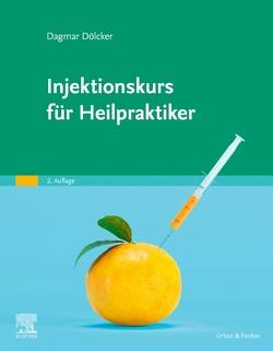 Injektionskurs für Heilpraktiker von Dölcker,  Dagmar