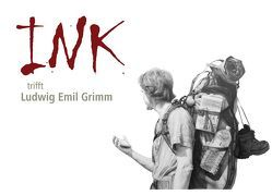 INK trifft Ludwig Emil Grimm von Kling,  Burkhard