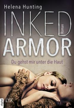 Inked Armor – Du gehst mir unter die Haut von Bauer,  Beate, Hunting,  Helena