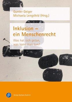 Inklusion − ein Menschenrecht von Geiger,  Gunter, Lengsfeld,  Michaela