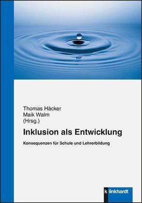 Inklusion als Entwicklung von Häcker,  Thomas, Walm,  Maik