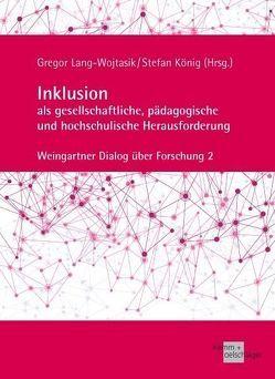 Inklusion als gesellschaftliche, pädagogische und hochschulische Herausforderung von Koenig,  Stefan, Lang-Wojtasik,  Gregor