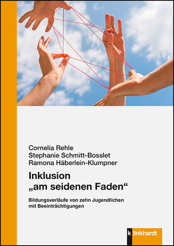 "Inklusion ""am seidenen Faden"" von Häberlein-Klumpner,  Ramona, Rehle,  Cornelia, Schmitt-Bosslet,  Stephanie"
