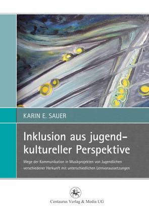 Inklusion aus jugendkultureller Perspektive von Sauer,  Karin E.