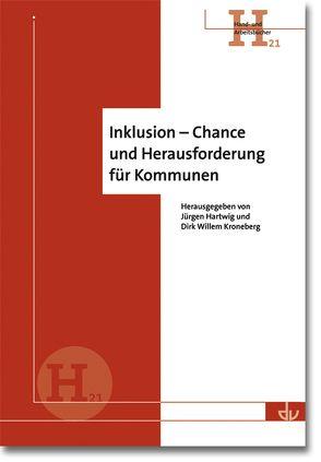 Inklusion – Chance und Herausforderung für Kommunen von Hartwig,  Jürgen, Kroneberg,  Dirk Willem