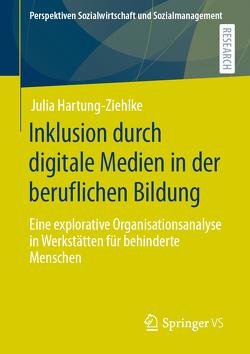 Inklusion durch digitale Medien in der beruflichen Bildung von Hartung-Ziehlke,  Julia