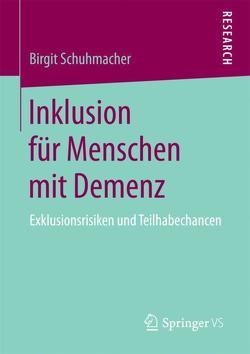 Inklusion für Menschen mit Demenz von Schuhmacher,  Birgit