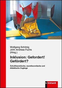 Inklusion: Gefordert! Gefördert? von Fuchs,  John Andreas, Schönig,  Wolfgang