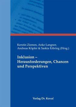 Inklusion – Herausforderungen, Chancen und Perspektiven von Erbring,  Saskia, Köpfer,  Andreas, Langner,  Anke, Ziemen,  Kerstin