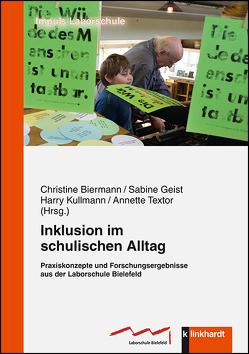 Inklusion im schulischen Alltag von Biermann,  Christine, Geist,  Sabine, Kullmann,  Harry, Textor,  Annette