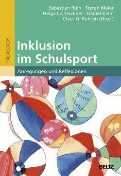 Inklusion im Schulsport von Buhren,  Claus G., Klein,  Daniel, Leineweber,  Helga, Meier,  Stefan, Ruin,  Sebastian