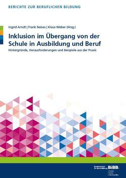 Inklusion im Übergang von der Schule in Ausbildung und Beruf von Arndt,  Ingrid, Neises,  Frank, Weber,  Klaus