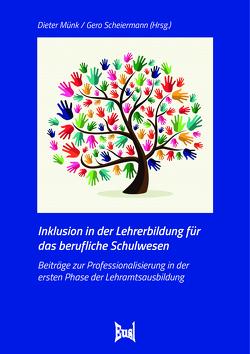 Inklusion in der Lehrerbildung für das berufliche Schulwesen von Münk,  Dieter, Scheiermann,  Gero