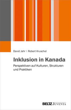 Inklusion in Kanada von Jahr,  David, Kruschel,  Robert