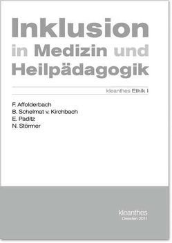 Inklusion in Medizin und Heilpädagogik von Affolderbach,  Friedemann, Lindner,  Bettina, Neuhaus,  Sandra, Paditz,  Ekkehart, Schelmat Kirchbach,  Beate von, Störmer,  Norbert
