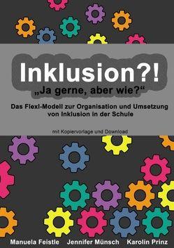 """Inklusion?! """"Ja gerne, aber wie?"""" von Feistle,  Manuela, Münsch,  Jennifer, Prinz,  Karolin"""