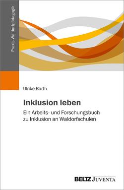 Inklusion leben von Barth,  Ulrike