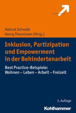 Inklusion, Partizipation und Empowerment in der Behindertenarbeit von Schwalb,  Helmut, Theunissen,  Georg