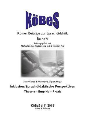 Inklusion: Sprachdidaktische Perspektiven von Becker-Mrotzek, Gebele,  Diana, Jost,  Jörg, Pohl,  Thorsten, Schindler,  Kirsten, Zepter,  Alexandra L