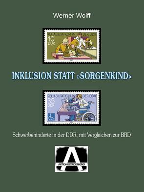 """INKLUSION STATT """"SORGENKIND"""" von Wolff,  Werner"""