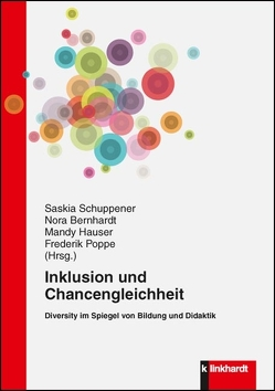 Inklusion und Chancengleichheit von Bernhardt,  Nora, Hauser,  Mandy, Poppe,  Frederik, Schuppener,  Saskia