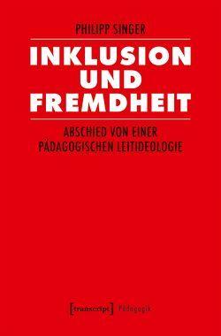 Inklusion und Fremdheit von Singer,  Philipp