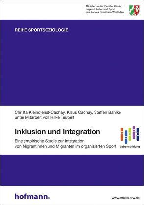 Inklusion und Integration von Bahlke,  Steffen, Cachay,  Klaus, Digel,  Helmut, Kleindienst-Cachay,  Christa, Teubert,  Hilke