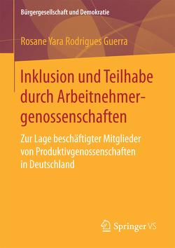 Inklusion und Teilhabe durch Arbeitnehmergenossenschaften von Guerra,  Rosane Yara Rodrigues