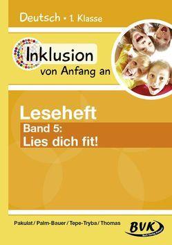 Inklusion von Anfang an: Deutsch – Leseheft 5 von Pakulat,  Dorothee, Palm-Bauer,  Bettina, Reuner,  Sonja, Tepe-Tryba,  Barbara