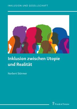Inklusion zwischen Utopie und Realität von Störmer,  Norbert