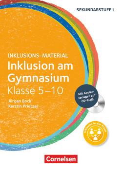 Inklusions-Material / Inklusion am Gymnasium – Klasse 5-10 von Bock,  Jürgen, Klein-Landeck,  Michael, Prietzel,  Kerstin