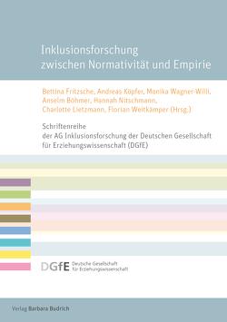 Inklusionsforschung zwischen Normativität und Empirie von Böhmer,  Anselm, Fritzsche,  Bettina, Köpfer,  Andreas, Lietzmann,  Charlotte, Nitschmann,  Hannah, Wagner-Willi,  Monika, Weitkämper,  Florian
