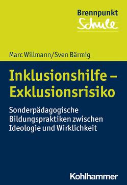 Inklusionshilfe – Exklusionsrisiko von Bärmig,  Sven, Berger,  Fred, Schubarth,  Wilfried, Wachs,  Sebastian, Willmann,  Marc