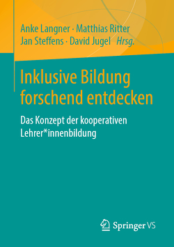 Inklusive Bildung forschend entdecken von Jugel,  David, Langner,  Anke, Ritter,  Matthias, Steffens,  Jan