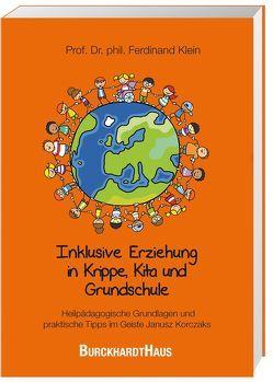 Inklusive Erziehung in der Krippe, Kita und Grundschule von Klein,  Prof.Dr. phil Ferdinand