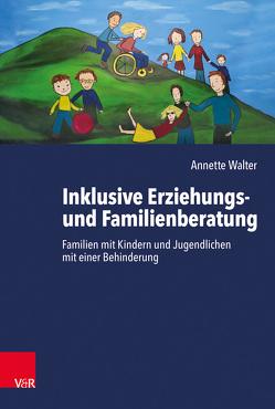 Inklusive Erziehungs- und Familienberatung von Walter,  Annette