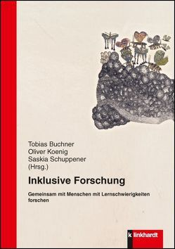 Inklusive Forschung von Buchner,  Tobias, Koenig,  Oliver, Schuppener,  Saskia