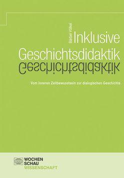 Inklusive Geschichtsdidaktik von Völkel,  Bärbel