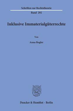 Inklusive Immaterialgüterrechte. von Rogler,  Anna