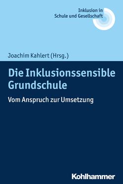 Die Inklusionssensible Grundschule von Fischer,  Erhard, Heimlich,  Ulrich, Kahlert,  Joachim, Lelgemann,  Reinhard