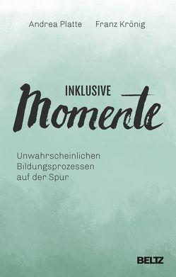 Inklusive Momente von Krönig,  Franz Kasper, Platte,  Andrea, Schulte-Ontrop,  Negin